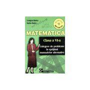 Secretele matematicii Clasa a VI-a - Culegere de probleme in sprijinul manualelor alternative