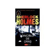 Sherlock Holmes - Dincolo de oras
