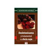 Dezintoxicarea si tratamentul cu sfecla rosie