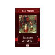 Jacques de Molet - Mari Profeti