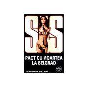 SAS - Pact cu moartea la Belgrad