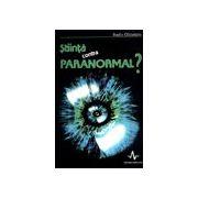 Stiinta contra paranormal ?