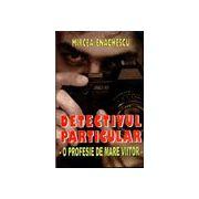 Detectivul particular - O profesie de mare viitor