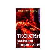 Teodora - Curtezana si imparateasa