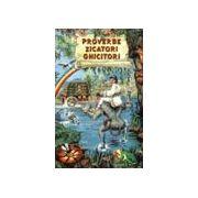 Proverbe - Zicători - Ghicitori