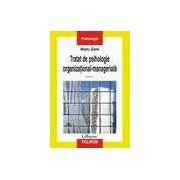 Tratat de psihologie organizational-manageriala (vol. I)