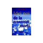 Idei noi de la economisti morti
