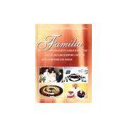 Familia: arta decentei in familie si societate, arta de aranjare si servire a meselor, arta gastronomica de familie
