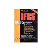 Interpretarea si aplicarea Standardelor Internationale de Contabilitate si Raportare Financiara (IFRS 2005)