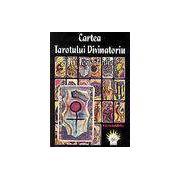 Cartea Tarotului Divinatoriu a lui Jean Didier