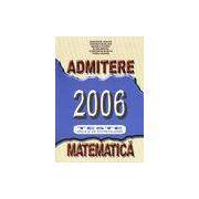 Admitere 2006. Teste grila si de autoevaluare - matematica