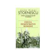 Istoria loviturilor de stat in Romania vol. II . Esecul democratiei Romane