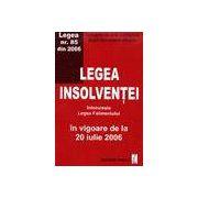 Legea insolventei, inlocuieste Legea Falimentului in viguare de la 20 iulie 2006