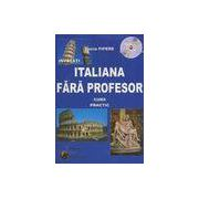 Invatati Italiana fara profesor - Curs practic - Contine C.D.