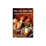 Cele mai bune 100 preparate din cartofi