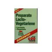 Preparate Lacto-Vegetariene  *Peste 600 retete , din miile existente
