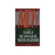 Marele dictionare de neologisme - editia a 8a revazuta, augmentata si actualizata