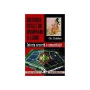 Istoria secreta a umanitatii - Sistemul ocult de dominare a lumii