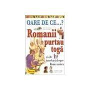 OARE DE CE.. Romanii purtau toga ?