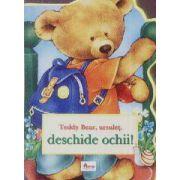 Teddy bear , ursulet , deschide ochii