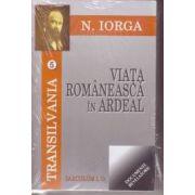 Transilvania - Viata romaneasca in Ardeal