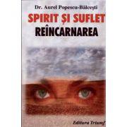 Spirit si suflet . Reincarnarea