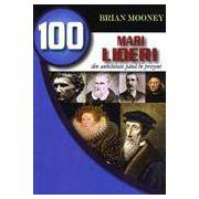100 mari lideri din antichitate pana in prezent