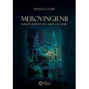 Merovingienii. Europa înainte de Carol cel Mare