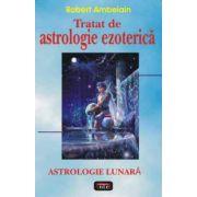 Tratat de astrologie ezoterica - astrologie lunara