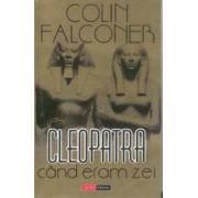 Cleopatra: când eram zei
