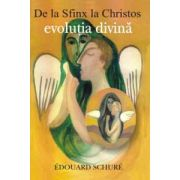 De la Sfinx la Christos - evolutia divina