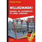 Willkommen! Manual de conversatie in limba germana