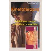 Kinetoterapia - Echilibrare energiei si fortificarea muschilor