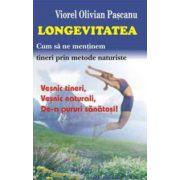 Longevitatea - Cum sa ne mentinem tineri prin metode naturiste