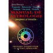 Manual de astrologie. Progresii şi tranziţie