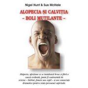 Alopecia si calvitia - Boli mutilante -