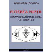 Puterea mintii - Descoperirea si disciplinarea fortei mentale