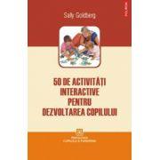 50 de activitati interactive pentru dezvoltarea copilului