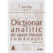 Dictionar analitic de opere literare romanesti vol. I si II