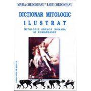 Dictionar mitologic ilustrat - Mitologie greaca, romana si romaneasca