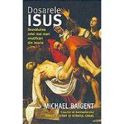 Dosarele ISUS. Dezvaluirea celei mai mari misticari din istorie