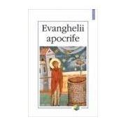 Evanghelii apocrife (editia a III-a)