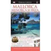 Ghid turistic: Mallorca, Menorca si Ibiza