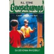Goosebumps vol.6 - Sa devenim invizibili!
