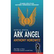 Hotelul spatial Ark Angel (vol. 6 - Seria Alex Rider)
