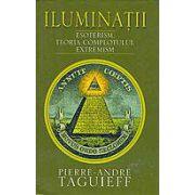Iluminatii - Esoterism, teoria complotului, extremism