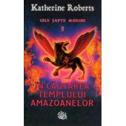 Cele sapte minuni vol. 3 - In cautarea Templului Amazoanelor