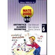 Mate 2000+9/10 - Aritmetica, algebra, geometrie. Clasa a 6-a, partea I