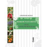 Remedii naturiste - Ghidul plantelor medicinale
