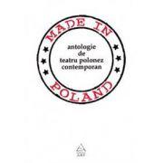 Made in Poland. Antologie de teatru polonez contemporan